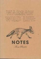 Okładka książki Warsaw Wild Life: Notes Anca Benera