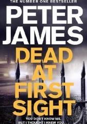 Okładka książki Dead at First Sight Peter James