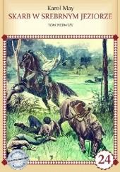 Okładka książki Skarb w srebrnym jeziorze tom1 Karol May