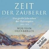Okładka książki Zeit der Zauberer. Das große Jahrzehnt der Philosophie, 1919-1929 Wolfram Eilenberger