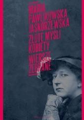 Okładka książki Złote myśli kobiety. Wiersze zebrane Maria Pawlikowska-Jasnorzewska