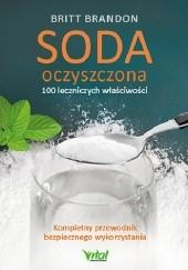 Okładka książki Soda oczyszczona – 100 leczniczych właściwości. Kompletny przewodnik bezpiecznego wykorzystania Britt Brandon
