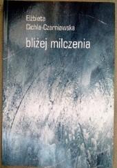 Okładka książki bliżej milczenia Elżbieta Cichla-Czarniawska