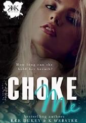 Okładka książki Choke Me Ker Dukey,K. Webster