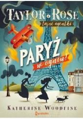Okładka książki Paryż w ogniu Katherine Woodfine