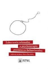 Okładka książki Zaburzenia seksualne a psychoterapia poznawczo-behawioralna Marta Rawińska