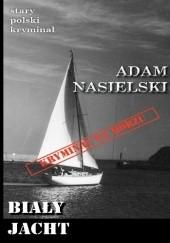 Okładka książki Biały jacht Adam Nasielski