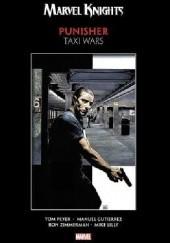 Okładka książki Marvel Knights Punisher by Peyer & Gutierrez: Taxi Wars Joe Harris,Stuart Moore,Tom Peyer,Mike Lilly,Ron Zimmerman,Manuel Gutierrez,Michael Lopez