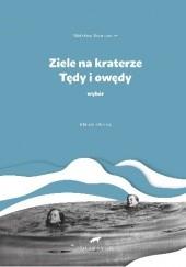 Okładka książki Ziele na kraterze. Tędy i owędy. Wybór. Melchior Wańkowicz