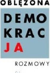 Okładka książki Oblężona demokracja. Rozmowy Jacek Żakowski