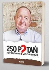 Okładka książki 250 Pytań do Stanisława Michalkiewicza Stanisław Michalkiewicz