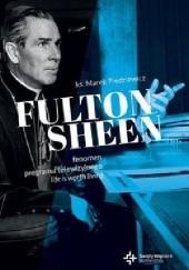 Okładka książki Fulton Sheen. Fenomen programu Life is worth living Marek Piedziewicz