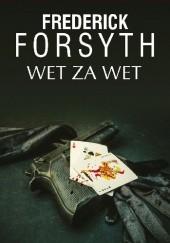 Okładka książki Wet za wet Frederick Forsyth