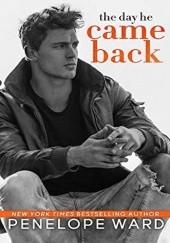 Okładka książki The Day He Came Back Penelope Ward