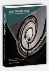 Okładka książki Orbis Wratislaviae. Wrocław w relacjach dawnych i współczesnych Krzysztof Ruchniewicz,Marek Zybura