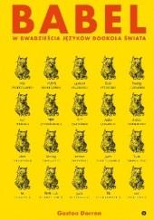 Okładka książki Babel. W dwadzieścia języków dookoła świata Gaston Dorren