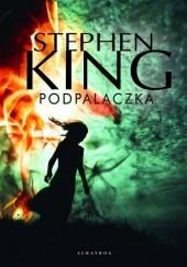 Okładka książki Podpalaczka Stephen King