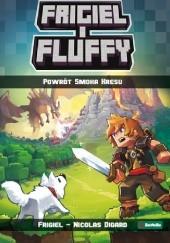 Okładka książki Frigiel i Fluffy. Powrót Smoka Kresu Nicolas Digard