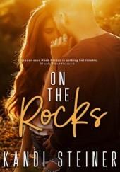 Okładka książki On the Rocks Kandi Steiner