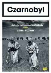 Okładka książki Czarnobyl. Historia nuklearnej katastrofy