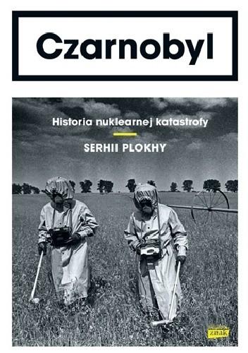 Okładka książki Czarnobyl. Historia nuklearnej katastrofy Serhii Plokhy