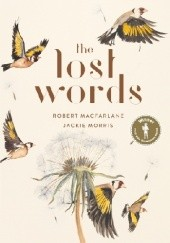 Okładka książki The Lost Words Robert Macfarlane, Jackie Morriss