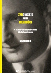 Okładka książki Żydowskie (nie)męskości. O przedwojennej twórczości Adolfa Rudnickiego Gaweł Janik