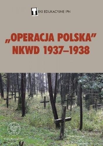 Okładka książki Operacja polska NKWD 1937-1938 Henryk Głębocki
