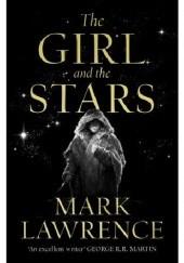 Okładka książki The Girl and the Stars Mark Lawrence