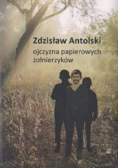 Okładka książki ojczyzna papierowych żołnierzyków Zdzisław Antolski