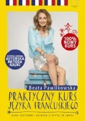 Okładka książki Praktyczny kurs języka francuskiego Beata Pawlikowska