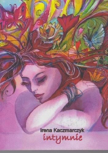 Okładka książki intymnie Irena Kaczmarczyk