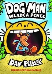 Okładka książki Dogman . Władca pcheł Dav Pilkey