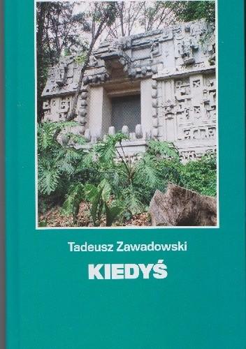 Okładka książki Kiedyś Tadeusz Zawadowski