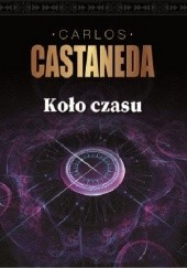 Okładka książki Koło czasu Carlos Castaneda