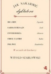 Okładka książki Jak nakarmić dyktatora Witold Szabłowski