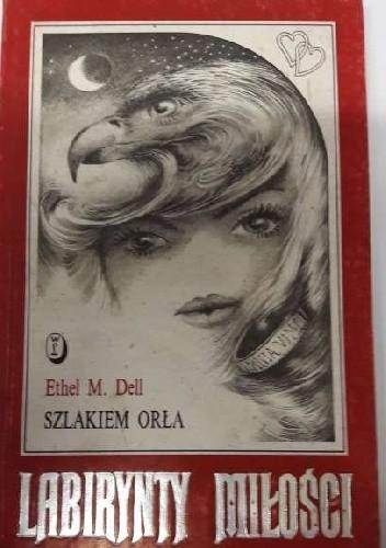 Okładka książki Szlakiem Orła Ethel Mary Dell
