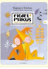 Okładka książki Figiel i Psikus. Między nami chochlikami Wojciech Widłak,Elżbieta Wasiuczyńska