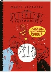 Okładka książki Zagadka zbuntowanego robota Marta Guzowska