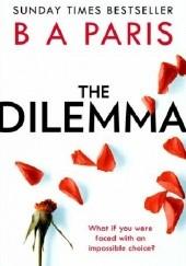 Okładka książki The Dilemma B.A. Paris
