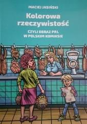 Okładka książki Kolorowa rzeczywistość czyli obraz PRL w polskim komiksie Maciej Jasiński