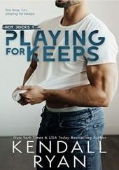 Okładka książki Playing for Keeps Kendall Ryan