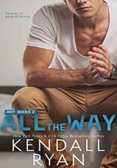 Okładka książki All the Way Kendall Ryan