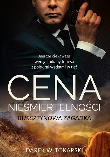 Okładka książki Cena nieśmiertelności. Bursztynowa zagadka Darek W. Tokarski