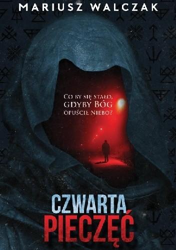 Okładka książki Czwarta pieczęć Mariusz Walczak