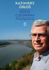 Okładka książki Dzieje człowieka piszącego Kazimierz Orłoś