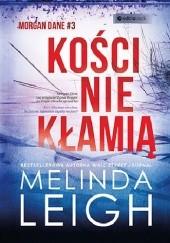 Okładka książki Kości nie kłamią Melinda Leigh