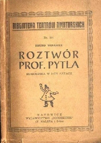 Okładka książki Roztwór prof. Pytla. Humoreska w 3-ech aktach Bruno Winawer