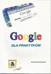 Okładka książki Google dla praktyków Andrzej Szewczyk
