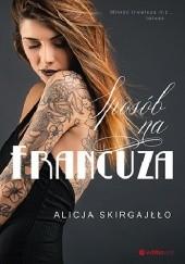 Okładka książki Sposób na Francuza Alicja Skirgajłło